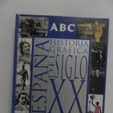 Coleccionismo de Los Domingos de ABC: ABC - BLANCO Y NEGRO ESPAÑA. HISTORIA GRÁFICA DEL SIGLO XX 192 PÁGINAS TAPA DURA. 30X23 CM. COMPLETO. Lote 111925707