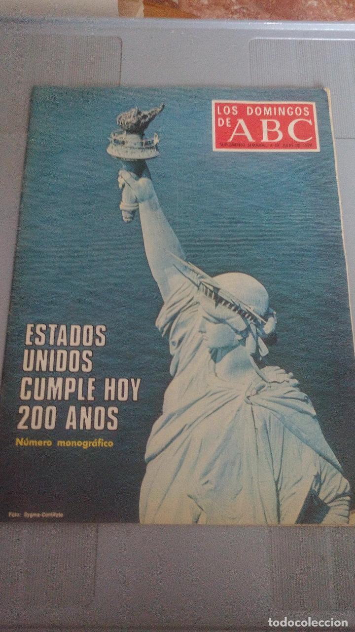 LOS DOMINGOS DE ABC - 4 DE JULIO 1976 - ESTADOS UNIDOS CUMPLE 200 AÑOS - NUMERO ESPECIAL MONOGRÁFICO (Coleccionismo - Revistas y Periódicos Modernos (a partir de 1.940) - Los Domingos de ABC)