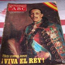 Coleccionismo de Los Domingos de ABC: LOS DOMINGOS DE ABC 1980 HOY COMO AYER VIVA EL REY. Lote 115674935