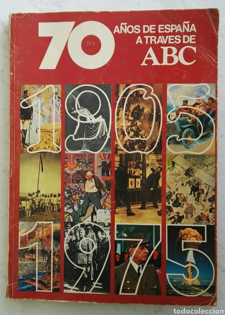 70 AÑOS DE ESPAÑA A TRAVÉS DE ABC (Coleccionismo - Revistas y Periódicos Modernos (a partir de 1.940) - Los Domingos de ABC)