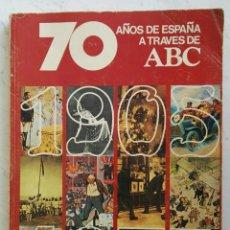 Coleccionismo de Los Domingos de ABC: 70 AÑOS DE ESPAÑA A TRAVÉS DE ABC. Lote 117431406