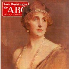 Coleccionismo de Los Domingos de ABC: 1987. REINA VICTORIA EUGENIA. FEDERICO MAYOR ZARAGOZA. ROCIO JURADO. VALERIE KAPRISKY.. Lote 122249391