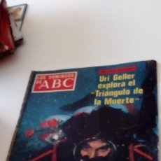 Coleccionismo de Los Domingos de ABC: C-15OG18 REVISTA LOS DOMINGOS DE ABC 24 JULIO 1977 URI GELLER EXPLORA EL TRIANGULO DE LA MUERTE . Lote 125225763