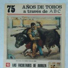 Coleccionismo de Los Domingos de ABC: 75 AÑOS DE TOROS A TRAVÉS DE ABC N° 10 FASCÍCULO ARRUZA BELMONTE. Lote 125380544