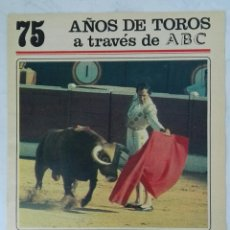 Coleccionismo de Los Domingos de ABC: 75 AÑOS DE TOROS A TRAVÉS DE ABC N° 12 FASCÍCULO LUIS MIGUEL DOMINGUIN. Lote 125380902