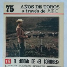 Coleccionismo de Los Domingos de ABC: 75 AÑOS DE TOROS A TRAVÉS DE ABC N° 17 FASCÍCULO EL CORDOBÉS. Lote 125382758