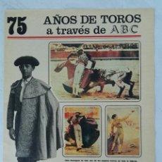 Coleccionismo de Los Domingos de ABC: 75 AÑOS DE TOROS A TRAVÉS DE ABC N° 8 FASCÍCULO FÉLIX RODRÍGUEZ. Lote 125383048