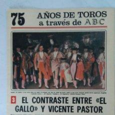 Coleccionismo de Los Domingos de ABC: 75 AÑOS DE TOROS A TRAVÉS DE ABC N° 3 FASCÍCULO EL GALLO VICENTE PASTOR. Lote 125383512