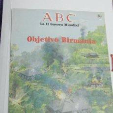 Coleccionismo de Los Domingos de ABC: ABC - LA SEGUNDA GUERRA MUNDIAL Nº68 - 50 AÑOS DESPUÉS - OBJETIVO BIRMANIA. Lote 127595407
