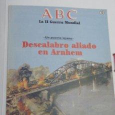 Coleccionismo de Los Domingos de ABC: ABC - LA SEGUNDA GUERRA MUNDIAL Nº70 - 50 AÑOS DESPUÉS - DESCALABRO ALIADO EN ARNHEIM. Lote 127595507