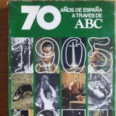 Coleccionismo de Los Domingos de ABC: 70 AÑOS DE ESPAÑA A TRAVÉS DE ABC 1905 - 1975. Lote 129316599