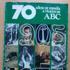 Coleccionismo de Los Domingos de ABC: 70 AÑOS DE ESPAÑA A TRAVES DE ABC. 1905-1975. VOLUMEN 2º. Lote 130003507