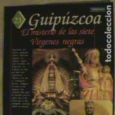Coleccionismo de Los Domingos de ABC: GUIA DE LA ESPAÑA ENCANTADA. GIPÚZCUA, EL MISTERIO DE LAS SIETE VIRGENES NEGRAS. FASC. N°23.. Lote 133936534
