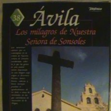 Coleccionismo de Los Domingos de ABC: GUIA DE LA ESPAÑA ENCANTADA.AVILA, LOS MILAGROS DE NUESTRA SEÑORA DE SONSOLES.LOS SILENCI...N°38-39.. Lote 133982058