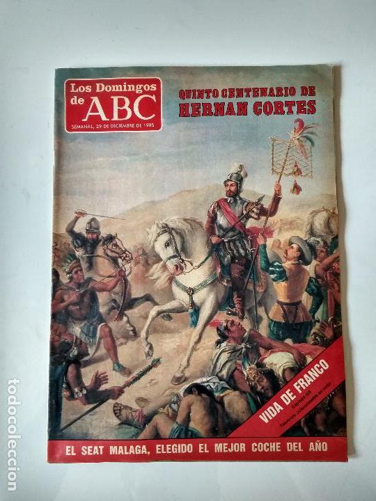 REVISTA SEMANAL LOS DOMINGOS DE ABC AÑO 1985 QUINTO CENTENARIO DE HERNAN CORTES , SEAT MALAGA (Coleccionismo - Revistas y Periódicos Modernos (a partir de 1.940) - Los Domingos de ABC)