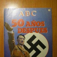 Coleccionismo de Los Domingos de ABC: LOTE DE TRES NÚMEROS 1, 2 Y 9 LA SEGUNDA GUERRA MUNDIAL 50 AÑOS DESPUÉS. SUPLEMENTO ABC. Lote 140328306