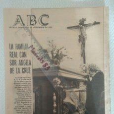 Coleccionismo de Los Domingos de ABC: PERIODICO ABC.DOMIMGO 7 NOVIEMBRE 1982.FAMILIA REAL CON SOR ANGELA DE LA CRUZ.C.C. Lote 146494496