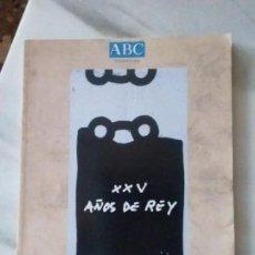 Coleccionismo de Los Domingos de ABC: XXV AÑOS DE REY. ABC. NOVIEMBRE 200. Lote 147740278