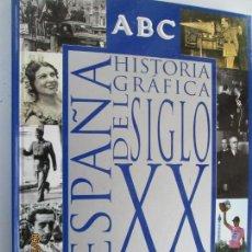 Coleccionismo de Los Domingos de ABC: ABC HISTORIA GRAFICA DEL SIGLO XX , CAJA DE MADRID FOTOS COMPLETO,192 PÁGINAS TAPA DURA. 30X23 CM.. Lote 158782450
