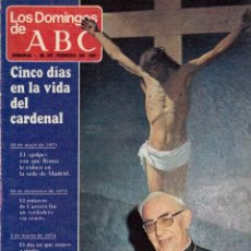 Coleccionismo de Los Domingos de ABC: 1981 CARDENAL TARANCÓN.SILVIA TORTOSA.REBECA MATA.ENRIQUE BUERO. VER FOTOGRAFÍAS.. Lote 168698672