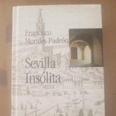 Coleccionismo de Los Domingos de ABC: LIBRO BIBLIOTECA HISPALENSE VOL.19 / SEVILLA INSÓLITA / FRANCISCO MORALES PADRÓN 2001.. Lote 169400524