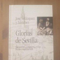 Coleccionismo de Los Domingos de ABC: LIBRO BIBLIOTECA HISPALENSE VOL.10 / GLORIAS DE SEVILLA / JOSÉ VELÁZQUEZ Y SÁNCHEZ / ABC 2001.. Lote 169402516