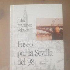 Coleccionismo de Los Domingos de ABC: LIBRO BIBLIOTECA HISPALENSE VOL.3 / PASEO POR LA SEVILLA DEL 98 /JULIO MARTÍNEZ VELASCO / ABC 2001.. Lote 169404956