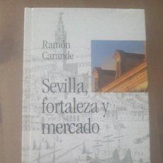 Coleccionismo de Los Domingos de ABC: LIBRO BIBLIOTECA HISPALENSE VOL.13 / SEVILLA, FORTALEZA Y MERCADO / RAMÓN CARANDE / ABC 2001.. Lote 169406148