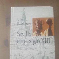 Coleccionismo de Los Domingos de ABC: LIBRO BIBLIOTECA HISPALENSE VOL.15 / SEVILLA EN EL SIGLO XIII / ANTONIO BALLESTEROS / ABC 2001.. Lote 169406820