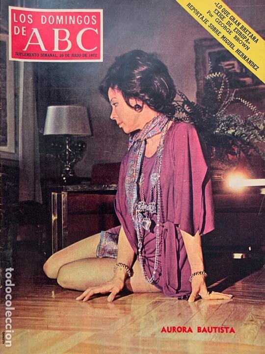 ABC 30 JULIO 1972, AURORA BAUTISTA (Coleccionismo - Revistas y Periódicos Modernos (a partir de 1.940) - Los Domingos de ABC)