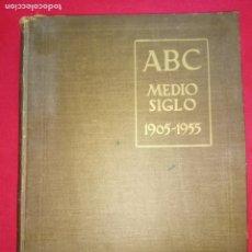 Coleccionismo de Los Domingos de ABC: ABC, MEDIO SIGLO 1905-1955.. Lote 172219227