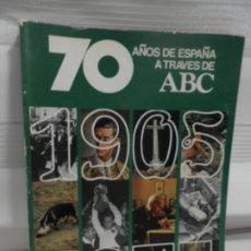 Coleccionismo de Los Domingos de ABC: 70 AÑOS DE ESPAÑA A TRAVÉS DE ABC. 1905 - 1975. VOLUMEN II. Lote 176481288