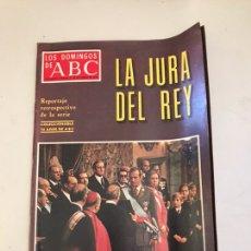 Coleccionismo de Los Domingos de ABC: ABC LA JURA DEL REY. Lote 179555615