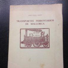 Coleccionismo de Los Domingos de ABC: SEPARATA TRANSPORTES FERROVIARIOS DE MALLORCA, VIDAL ISERN, JOSE, 1949. Lote 180160323