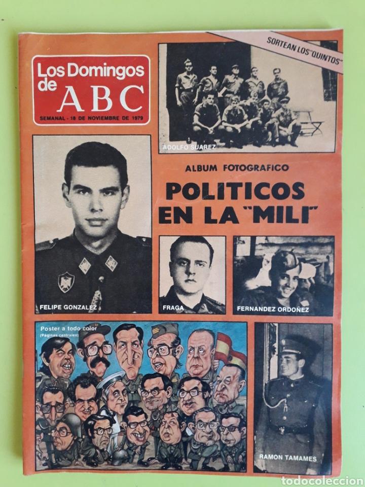 LOS POLÍTICOS EN LA MILI LOS DOMINGOS DE ABC 1979 SEMANAL 18 NOVIEMBRE (Coleccionismo - Revistas y Periódicos Modernos (a partir de 1.940) - Los Domingos de ABC)