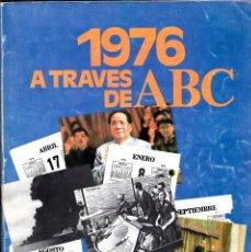 Coleccionismo de Los Domingos de ABC: 1976 A TRAVES DE ABC -ANUARIO PERIODISMO DIARIO MUY ILUSTRADO NOTICIAS MINGOTE. Lote 200319503
