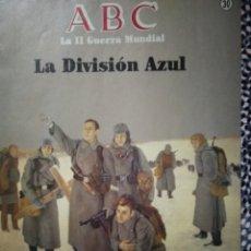 Coleccionismo de Los Domingos de ABC: FASCÍCULO ABC. 1989 LA SEGUNDA GUERRA MUNDIAL Nº30. LA DIVISIÓN AZUL. Lote 213177591