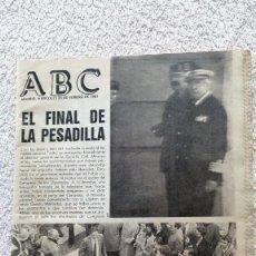 Coleccionismo de Los Domingos de ABC: ABC MADRID 25 FEBRERO 1981 EL FINAL DE LA PESADILLA GOLPE DE ESTADO TEJERO. Lote 252508915