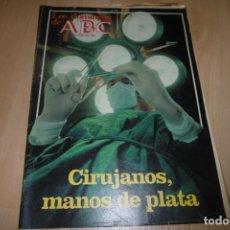 Coleccionismo de Los Domingos de ABC: LOS DOMINGOS DE ABC ABRIL 1982 CIRUJANOS MANOS DE PLATA. Lote 254226410