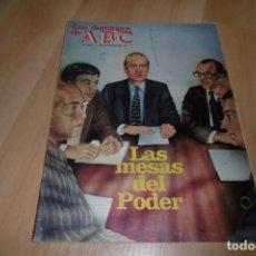 Coleccionismo de Los Domingos de ABC: LOS DOMINGOS DE ABC. 1 NOVIEMBRE 1981. LAS MESAS DEL PODER. FELIPE GONZÁLEZ. Lote 254232070