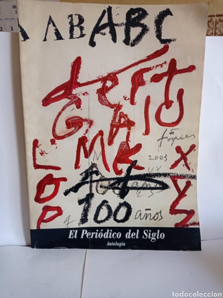 ANTOLOGIA DEL PERIODICO DEL SIGLO / A B C (Coleccionismo - Revistas y Periódicos Modernos (a partir de 1.940) - Los Domingos de ABC)