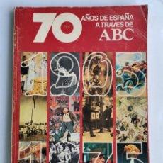 Coleccionismo de Los Domingos de ABC: 70 AÑOS DE ESPAÑA A TRAVÉS DE ABC 1905-1975. Lote 293318878