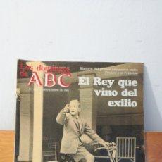 Coleccionismo de Los Domingos de ABC: LOS DOMINGOS DE ABC ~ EL REY QUE VINO DEL EXILIO N°709 - 6 DE DICIEMBRE DE 1981. Lote 293319823