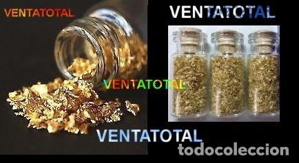 3 BOTES DE ORO EN ESCAMAS O EN LAMINAS CADA BOTE TIENE 1 GRAMO = A 3 GRAMOS EN TOTAL - Nº9 (Coleccionismo - Mineralogía - Otros)