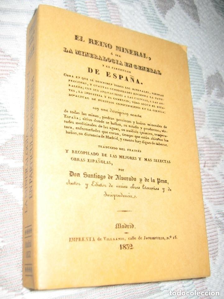 EL REINO MINERAL, O SEA LA MINERALOGIA EN GENERAL Y EN ESPAÑA-FACSIMIL REPRODUCE LA EDICIÓN DE 1832 (Coleccionismo - Mineralogía - Otros)