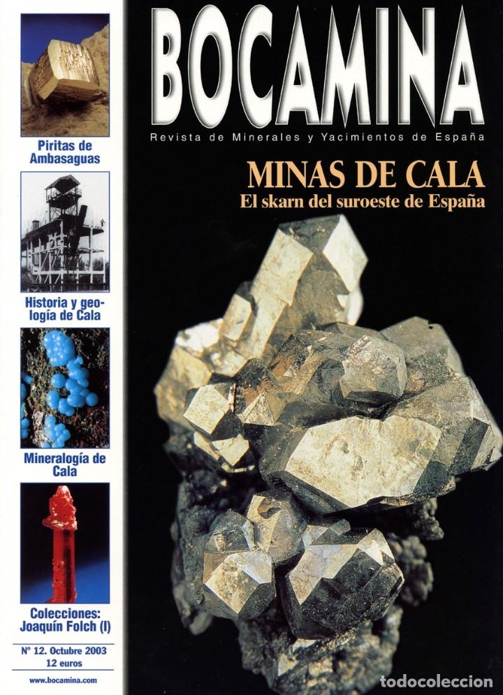 REVISTA BOCAMINA. Nº 12. AÑO 2003. MINAS DE CALA (HUELVA) COLECCIÓN FOLCH 1, ETC.. MINERALES, MINAS (Coleccionismo - Mineralogía - Otros)