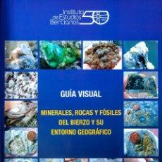Colecionismo de minerais: GUÍA VISUAL. MINERALES, ROCAS Y FÓSILES DEL BIERZO Y SU ENTORNO GEOGRÁFICO. Lote 273080703
