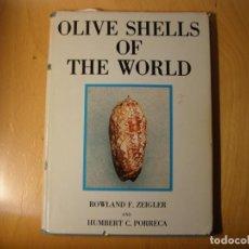 Coleccionismo de moluscos: LIBRO DE MALACOLOGIA. OLIVE SHELLS OF TE WORLD . AUTOR: ROWLAND F. ZEIGLER. AÑO 1969.. Lote 143295794