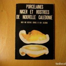 Coleccionismo de moluscos: LIBRO DE MALACOLOGIA. PORCELAINES NIGER ET ROSTREES DE NOUVELLE CALEDONIE. AÑO 1977.. Lote 143296618