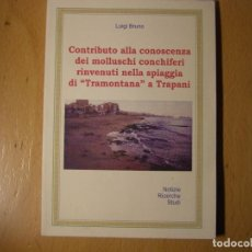 Coleccionismo de moluscos: LIBRO DE MALACOLOGIA. CONTRIBUTO ... MOLLUSCHI SPIAGGIA TRAPANI, AUTOR LUIGI BRUNO. AÑO 2003.. Lote 143297426